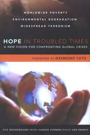 Hope in Troubled Times: A New Vision for Confronting Global Crises  -     By: Bob Goudzwaard, Mark Vander Vennen, David Van Heemst