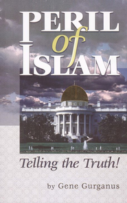 Peril of Islam Telling the Truth!  -              By: Gene Gurganus