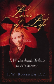Lover of Life   -     By: F.W. Boreham