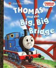 Thomas and the Big, Big Bridge  -              By: Rev. W. Awdry