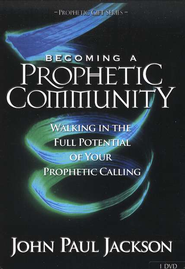 Becoming a Prophetic Community, DVD   -     By: John Paul Jackson