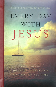 Every Day with Jesus: Treasures from the Greatest Christian Writers of All Time  -