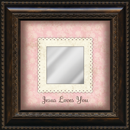 Jesus Loves You Mirror  -