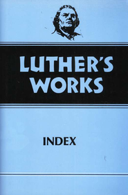 Luther's Works-Index, Vol. 55   -              By: Martin Luther