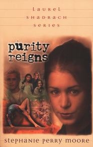 The Laurel Shadrach Series #1: Purity Reigns   -     By: Stephanie Perry Moore