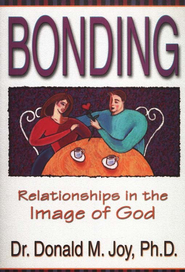Bonding: Relationships in the Image of God  -     By: Donald M. Joy Ph.D.