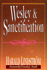 Wesley and Sanctification  -     By: Harald Lindstrom