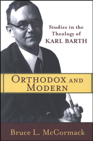 Orthodox and Modern: Studies in the Theology of Karl Barth - Slightly Imperfect  -