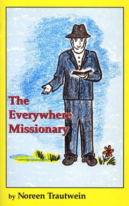 The Everywhere Missionary  -     By: Noreen Trautwein