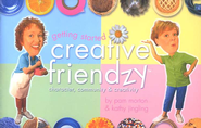 Creative Friendzy: Getting Started Guide   -              By: Pam Morton, Kathy Jingling