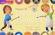 Cookin' Up Creativity, Student book    -     By: Pam Morton, Kathy Jingling