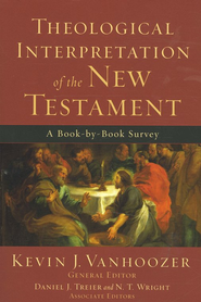 Theological Interpretation of the New Testament: A Book-by-Book Survey  -     By: Kevin J. Vanhoozer