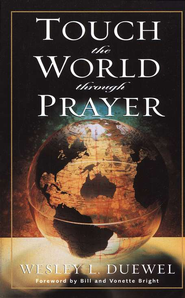 Touch the World Through Prayer   -     By: Wesley Duewel