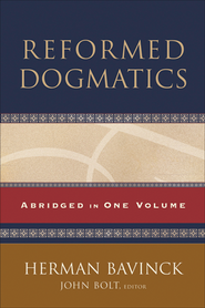 Reformed Dogmatics: Abridged in One Volume  -     Edited By: John Bolt     By: Herman Bavinck