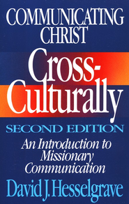 Communicating Christ Cross, Culturally - Second Edition  -              By: David J. Hesselgrave