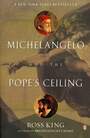 Michelangelo and the Pope's Ceiling  -              By: Ross King