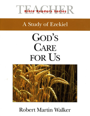 God's Care for Us, A Study of Ezekiel:                                 Bible Readers Series, Teacher   -     By: Brady B. Whitehead Jr.