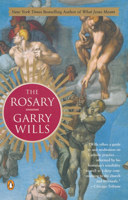 The Rosary  -     By: Garry Wills