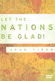 Let the Nations Be Glad! DVD  -     By: John Piper
