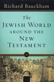 The Jewish World Around the New Testament: Collected Essays    -     By: Richard Bauckham