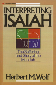 Interpreting Isaiah   -     By: Herbert M. Wolf