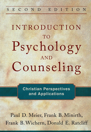 Introduction to Psychology and Counseling, Second Edition: Christian Perspectives and Applications  -     By: Paul D. Meier, Frank B. Minirth M.D., Frank Wichem, Donald Ratcliff