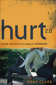 Hurt 2.0: Inside the World of Today's Teenagers  -     By: Chap Clark