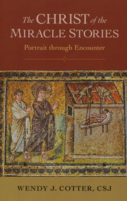 The Christ of the Miracle Stories: Portrait Through Encounter  -     By: Wendy J. Cotter C.S.J.