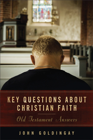 Key Questions about Christian Faith Old Testament Answers  -     By: John Goldingay