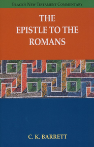 The Epistle to the Romans, Rev. Ed.:  Black's New Testament Commentary [BNTC]  -     By: C.K. Barrett