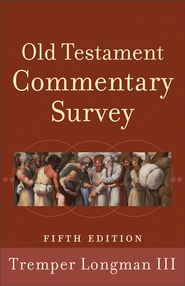 Old Testament Commentary Survey, Fifth Edition  -              By: Tremper Longman III