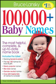100,000+ Baby Names: The Most Complete Baby Name Book  -     By: Bruce Lansky