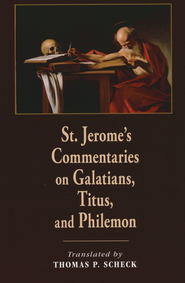St. Jerome's Commentaries on Galatians, Titus, and Philemon  -     Edited By: Thomas P. Scheck     By: Saint Jerome