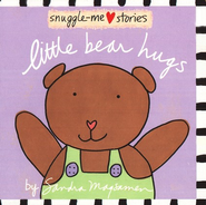 Snuggle Me Stories: Little Bear Hugs  -     By: Sandra Magsamen