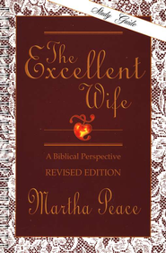 The Excellent Wife: Teacher's Guide Martha Peace
