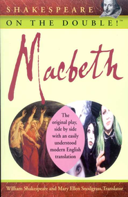 Macbeth: Shakespeare on the Double!    -     Edited By: Mary Ellen Snodgrass     By: William Shakespeare