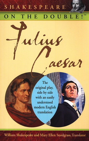 Julius Caesar: Shakespeare on the Double!    -     Edited By: Mary Ellen Snodgrass     By: William Shakespeare