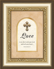 Love Framed Art with Cross, Deuteronomy 6:5  -
