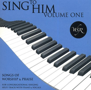 Sing to Him, Volume One: 15 Songs of Worship and Praise (Split track)  -