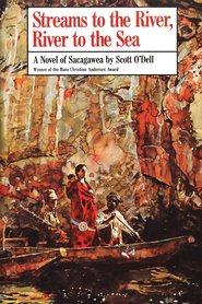 Streams to the River, River to the Sea: A Novel of Sacagawea   -     By: Scott O'Dell