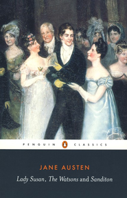 Lady Susan, The Watsons, Sanditon   -     By: Jane Austen