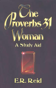 Proverbs 31:Woman    -     By: E.R. Reid