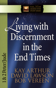 Living with Discernment in the End Times (1 & 2 Peter and Jude)  -     By: Kay Arthur