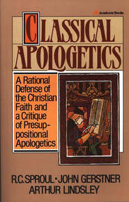 Classical Apologetics   -              By: R.C. Sproul