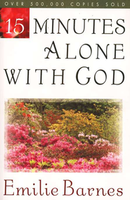 15 Minutes Alone with God  -     By: Emilie Barnes