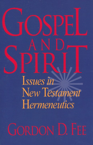 Gospel and Spirit, Issues in New Testament Hermeneutics   -     By: Gordon D. Fee