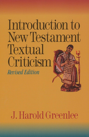 Introduction to New Testament Textual Criticism, Revised Edition  -              By: J. Harold Greenlee
