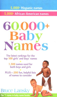 60,000 + Baby Names  -              By: Bruce Lansky