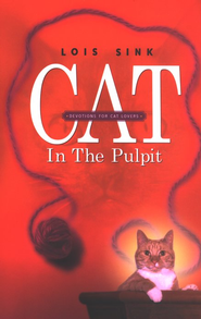 Cat in the Pulpit   -     By: Lois Sink