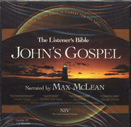 The NIV Listener's Bible: John's Gospel                 Audio Bible on CD 1984  -     Narrated By: Max McLean     By: Narrated by Max McLean